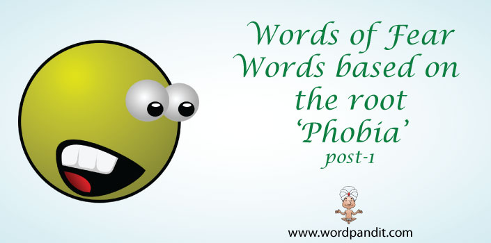 words based on the root phobia