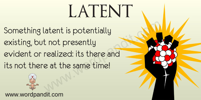 Picture for Latent  sc 1 st  Wordpandit & Meaning of Latent
