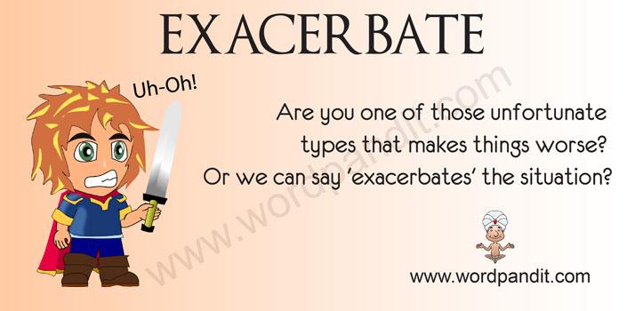 Picture for Exacerbate
