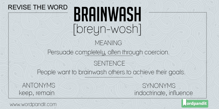 meaning, picture, sentence for brainwash