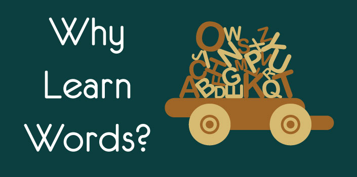 Why learn words?