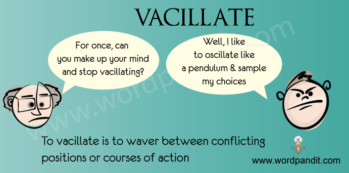 contextual vocab for vacillate