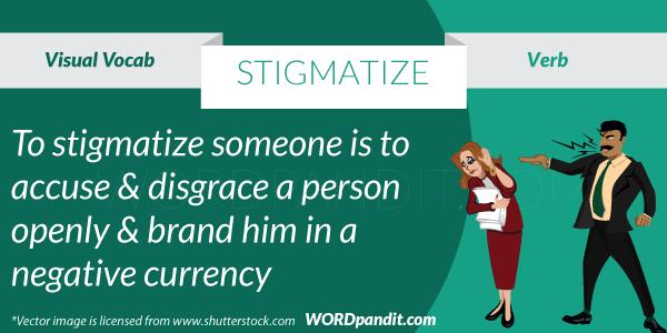 Stigmatize