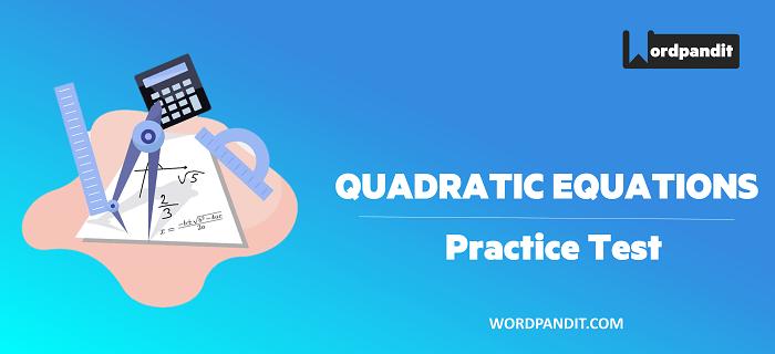 Algebra: Quadratic Equations Test-4