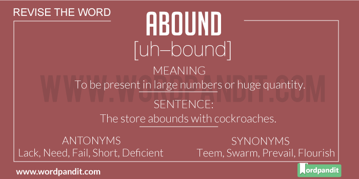 Meaning of Abound | Definition of Abound | Abound in a Sentence | Abound Synonyms | Abound Antonyms