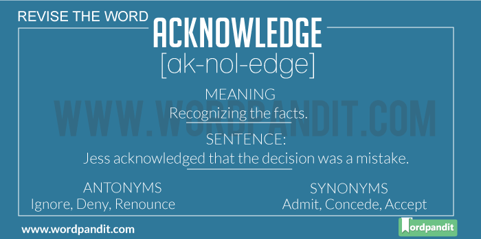 Meaning of Acknowledge | Definition of Acknowledge | Acknowledge in a Sentence | Acknowledge Synonyms | Acknowledge Antonyms