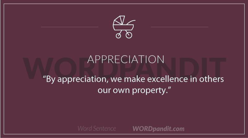 Appreciation in a sentence