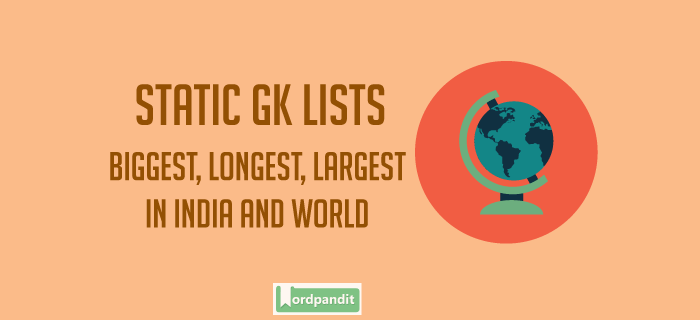 The Superlative list: Biggest, Highest, Largest, Longest & Deepest in India and the World