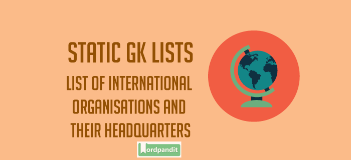 List of international organisations and their headquarters