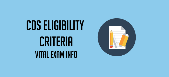 Know about CDS Exam Eligibility: Details of CDS Age Limit