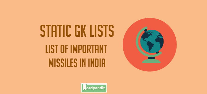 List of Important Missiles in India