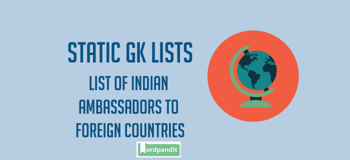 List of Indian Ambassadors to Foreign Countries - Wordpandit