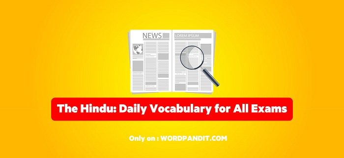 Daily Vocabulary from The Hindu: July 29, 2019