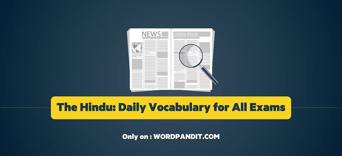 Daily Vocabulary from The Hindu: July 31, 2019