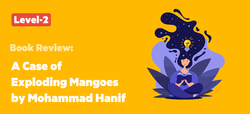 A Case of Exploding Mangoes By Mohammad Hanif